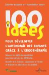 100 idées pour développer l'autonomie des enfants grâce à l'ergothérapie : relever les défis du quotidien pour les enfants en difficulté, grandir à la maison, s'épanouir à l'école et trouver sa place dans la société