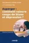 Asperger : comment vaincre coups de blues et dépression ?