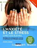 L'anxiété et le stress chez les élèves. Stratégies d'accompagnement, activités et exploitation de la littérature jeunesse
