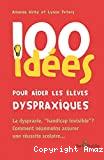 100 idées pour aider les élèves dyspraxiques. La dyspraxie,