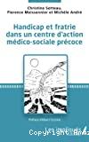 Handicap et fratrie dans un centre d'action médico-sociale précoce