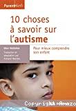 10 choses à savoir sur l'autisme. Pour mieux comprendre son enfant