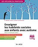 Enseigner les habiletés sociales aux enfants avec autisme avec la méthode G.A.C.S (Groupe d'Apprentissage à la Communication et à la Socialisation)